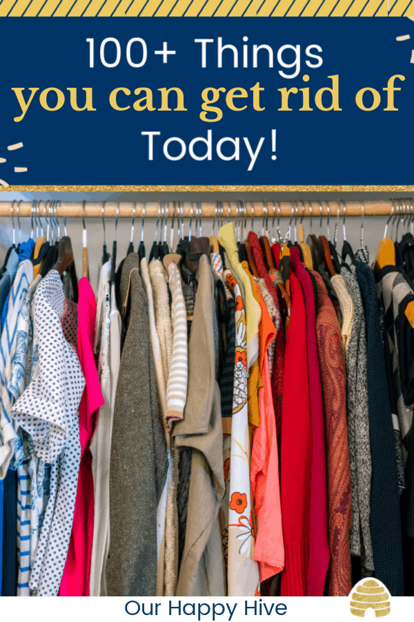 cluttered closet with text 100+ things you can get rid of today