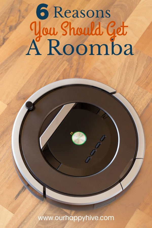 Close up of a roomba with text 6 Reasons You Should Get A Roomba