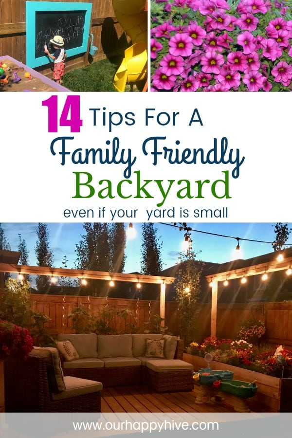Collage of 3 pictures. Top left young boy writing on chalkboard, top right closeup of flowers, bottom outdoor deck with garden and string lights with text 14 Tips For A Family Friendly Backyard even if your yard is small.