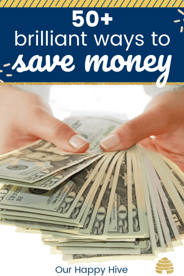 hands fanning out cash with text 50+ brilliant ways to save money