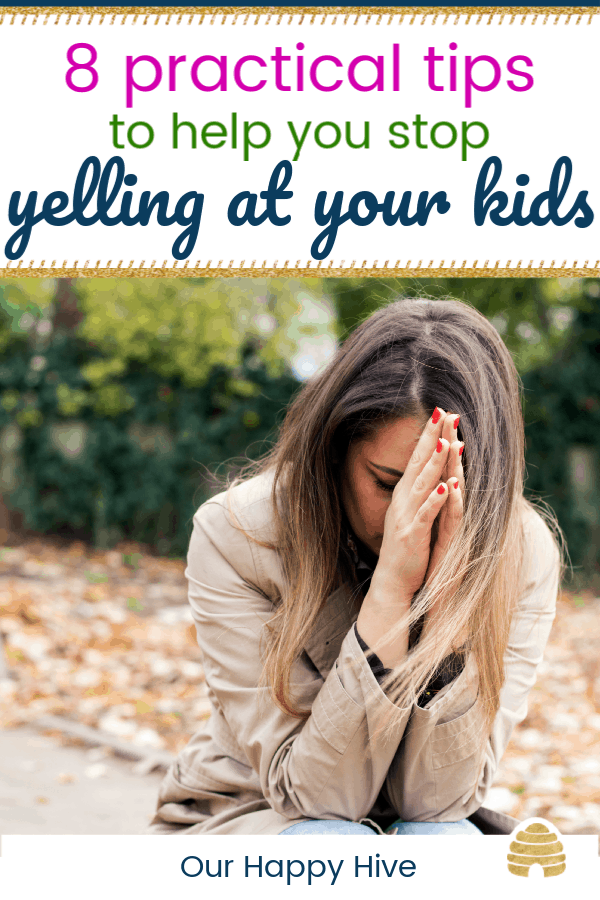 Frustrated woman sits with her head in her hands with text 8 practical tips to help you stop yelling at your kids