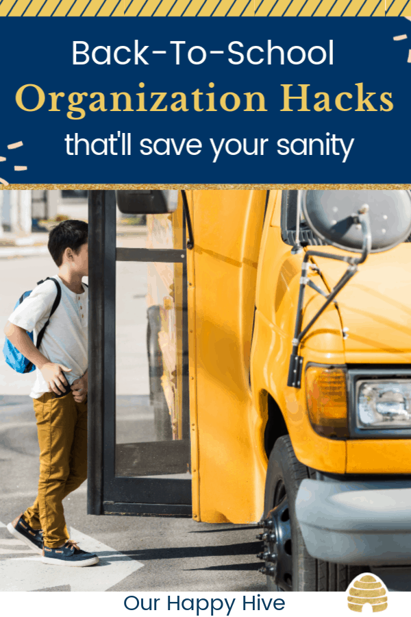 young child getting on a bus to head back to school with text Back To School Organization Hacks that'll save your sanity