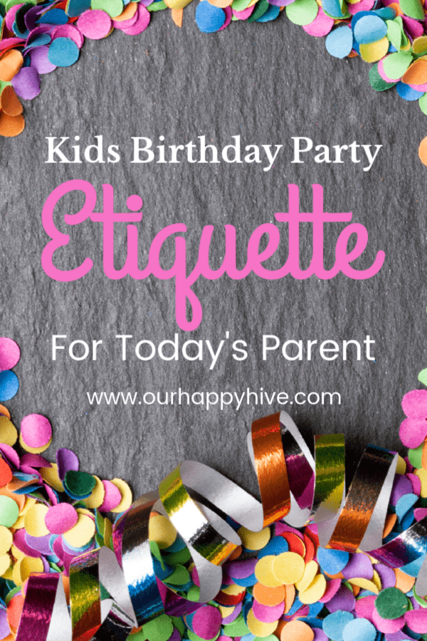 Chalkboard with confettie and stremers around it and text Kids Birthday Party Etiquette For Today's Parent