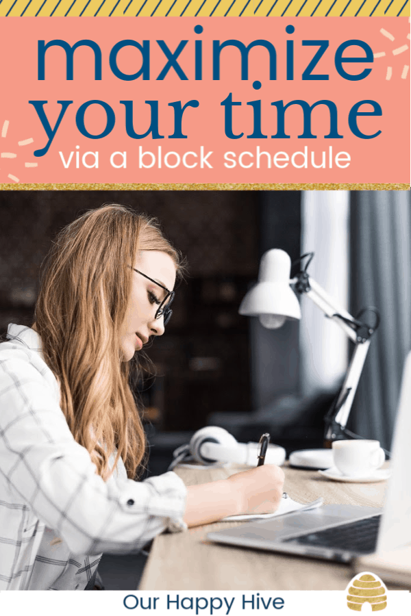 woman writing at desk with computer near by and text maximize your time via a block schedule