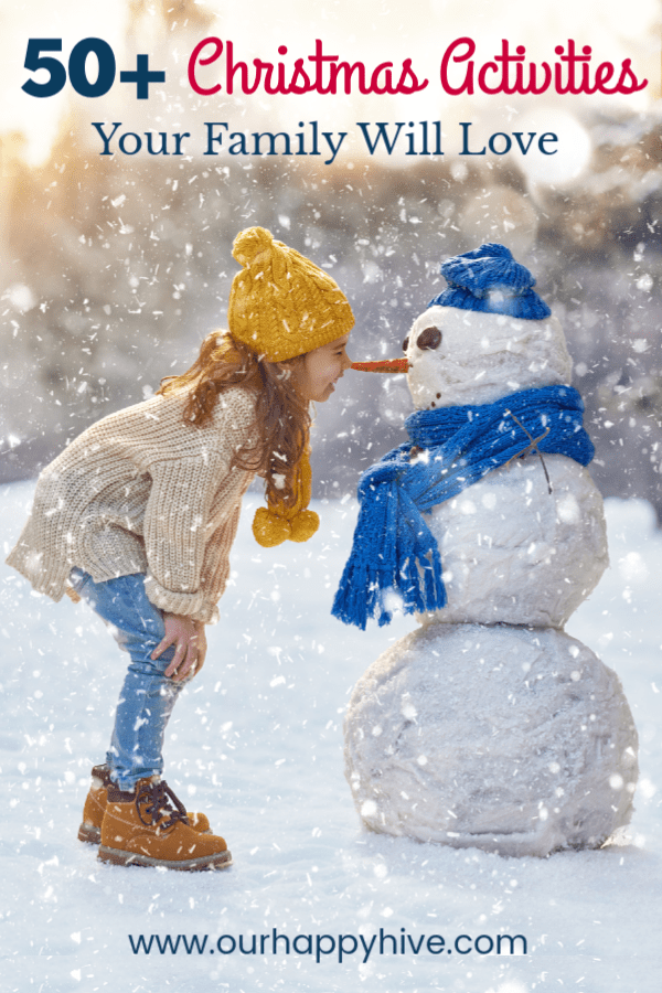 Girl looking at a snowman will text 50+ Christmas Activities Your Family Will Love