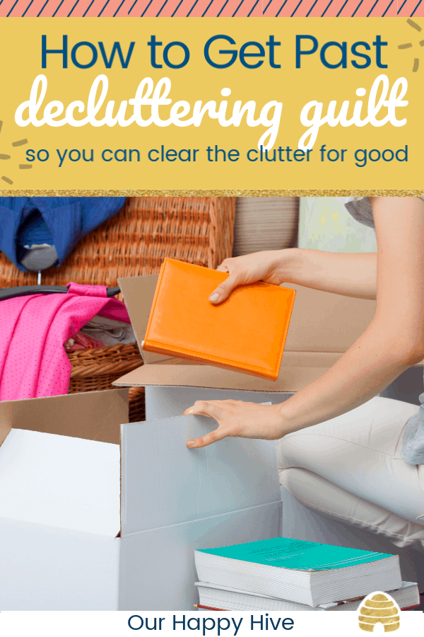 A woman packing colorful books into a cradboard box eith text how to get past decluttering guilt so you can clear the clutter for good