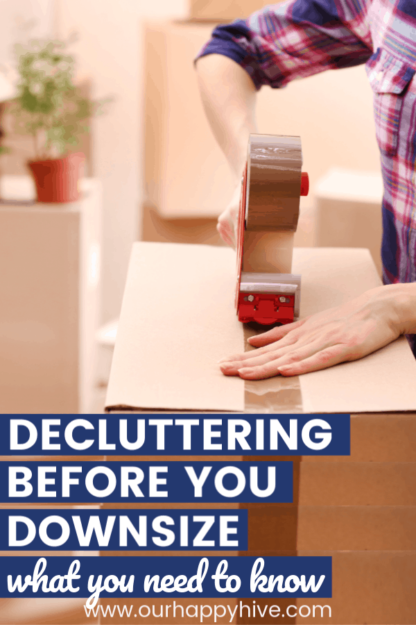 woman decluttering before downsizing packing boxes before the move eith text decluttering before you downsize what you need to know