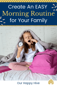 Girl waking up holding an alarm clock with text create an easy morning routine for your family