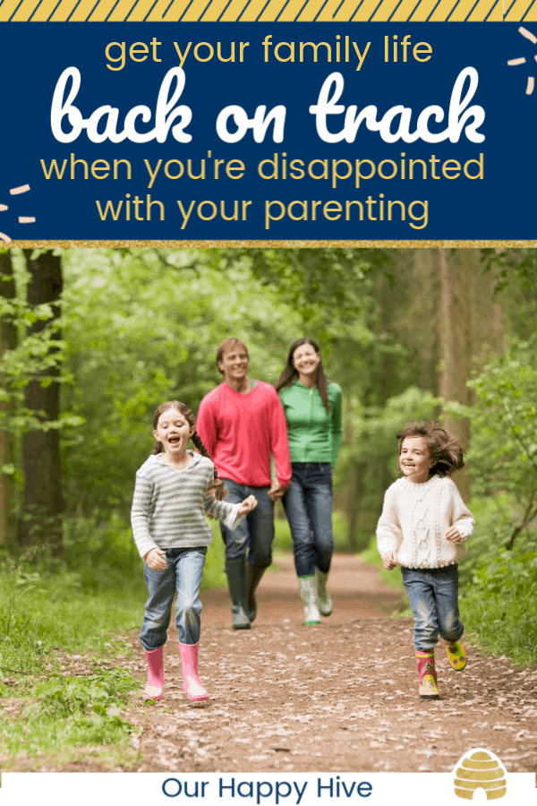 family walking through the woods on a path with text get your family life fack on track when you're disappointed with your parenting