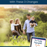Young family holding hands with text Make Family Life Easier with these 3 changes and Grab OUr Free Family Organization Bundle