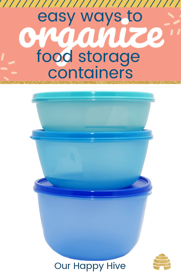 stacked food storage containers with text easy ways to organize food storage containers