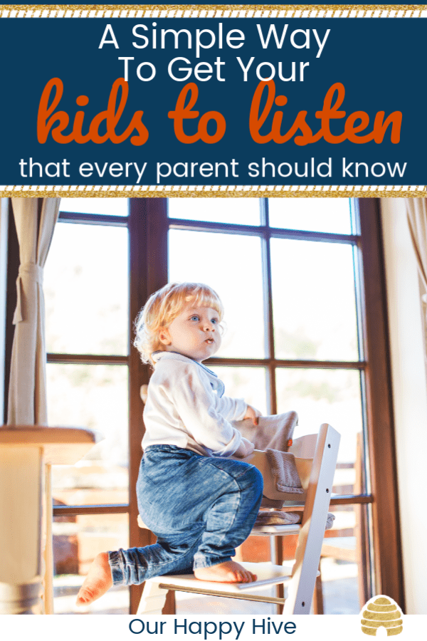 Toddler standing on chair looking at parent with text a simple way to get your kids to listen that every parent should know