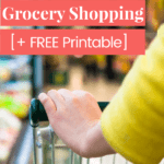 woman shoping by aisle with her free grocery list printable with text How to Save Time Grocery Shopping + Free Printable