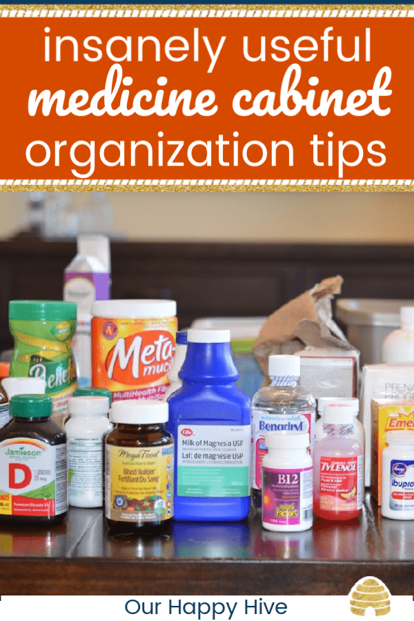 close up of a variety of medicine and vitamin bottles with text insanely useful medicine cabinet organization tips