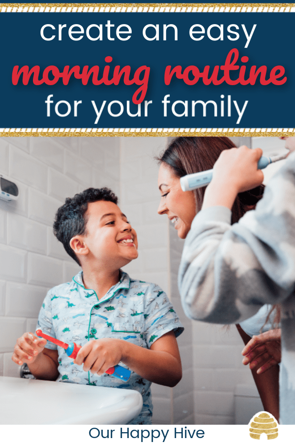 mom and kids brushing their teeth in the bathroom with text create an easy morning routine for your family