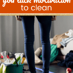 Woman horrified by mess in her home. Overwhelmed by the thought of cleaning. With text: What to do when you lack motivation to clean.
