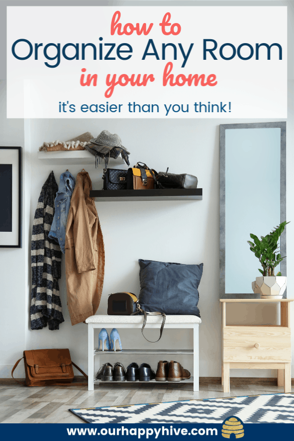 Organnized home with text how to organize any room in your home