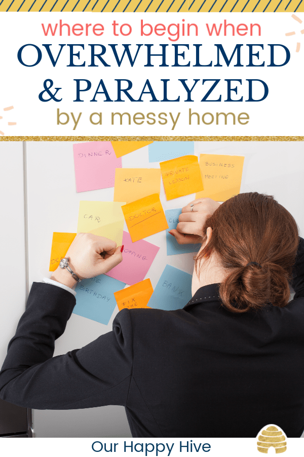 Woman is overwhelmed with to-do list of daily tasks with text where to begin when overwhelmed and paralyzed by a messy home