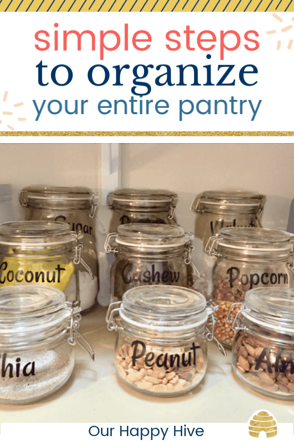 close up of jars with nuts and seeds in them and text simple steps to organize your entire pantry