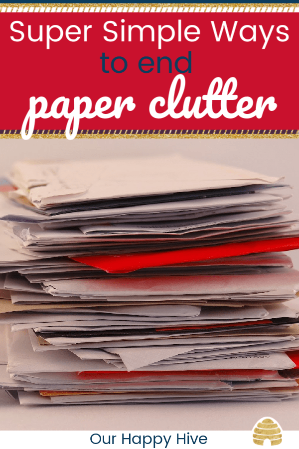stack of mail with text Super Simple Ways to end paper clutter