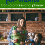 Mom with a baby and a preschooler cooking with text Productivity Tips for Busy Moms from a profssional planner