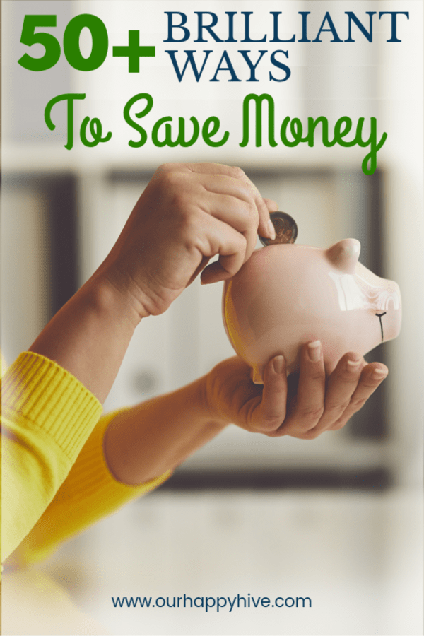 Ladie's hand putting a coin in a piggy bank with text 50+ brilliant ways to save money