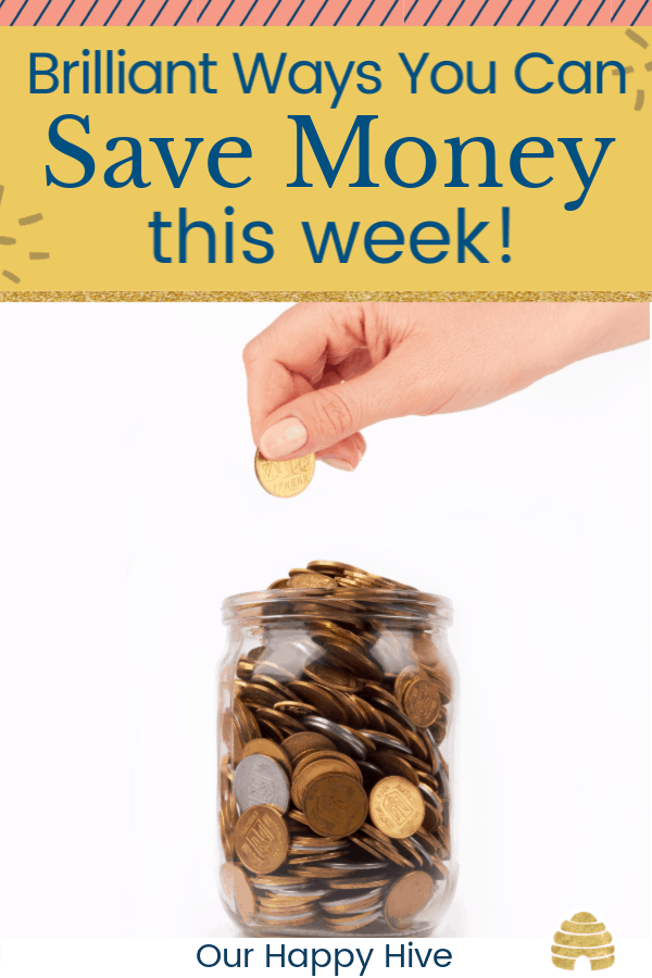Woman's hand putting money in a jar with text brilliant ways you can save money this week