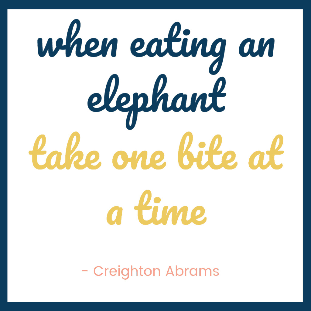 Quote when eating an elephant take one bite at a time
