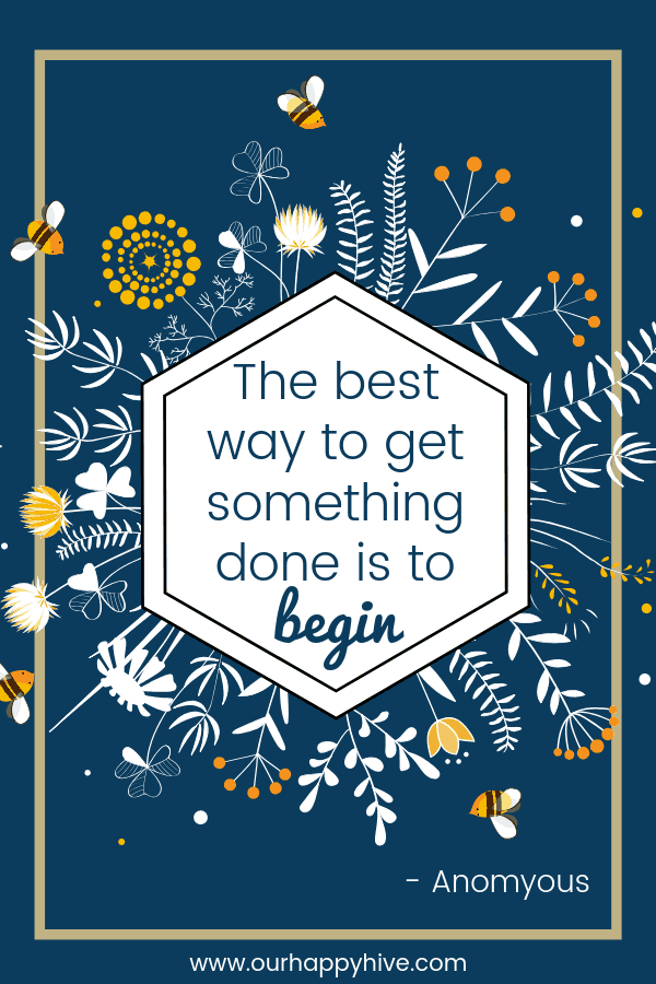 The best way to get something done is to begin. - Anonymous