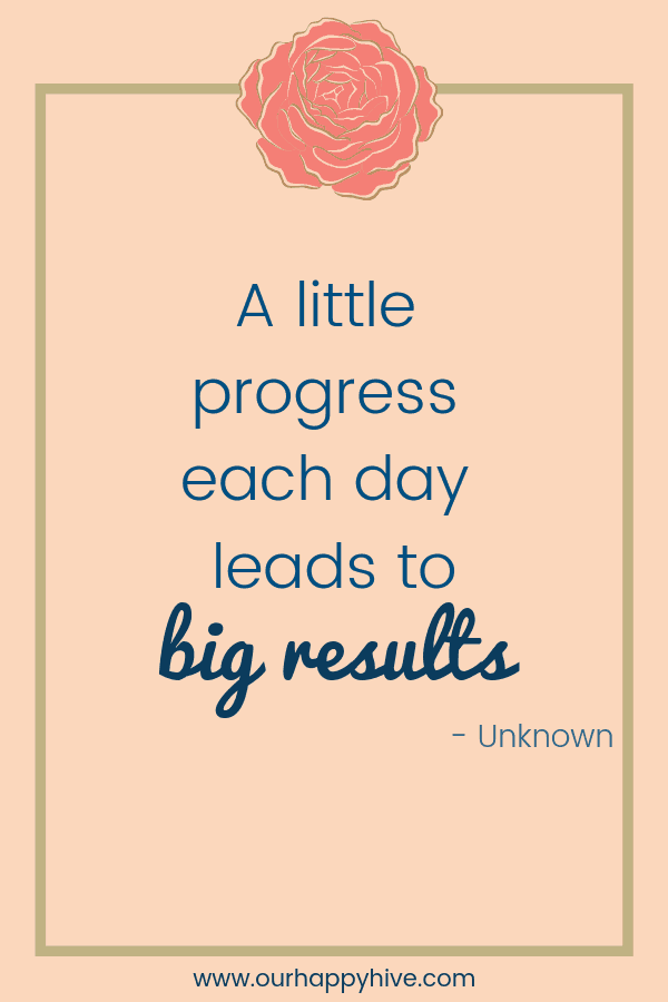 A little progress each day leads to big results. - Unknown