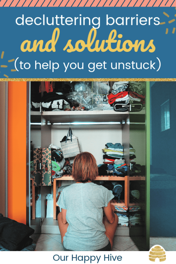 woman staring at a closet with text decluttering barriers and solutions to help you get unstuck