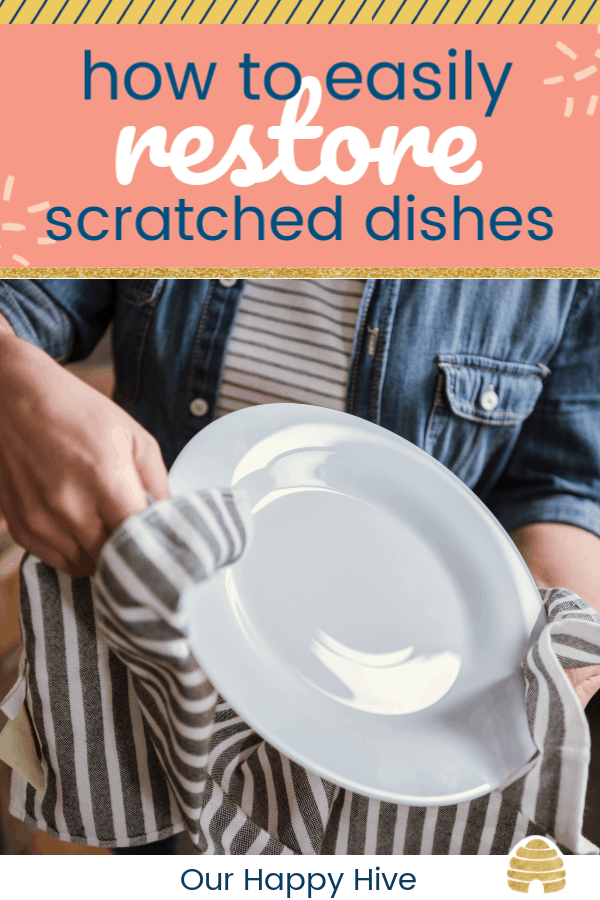 woman cleaning a white dish with text how to easily restore scratched dishes