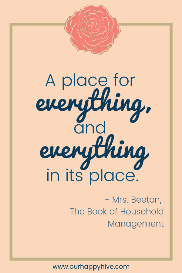 "Quote from Mrs. Beeton "" A place for everything and everything in its place."""