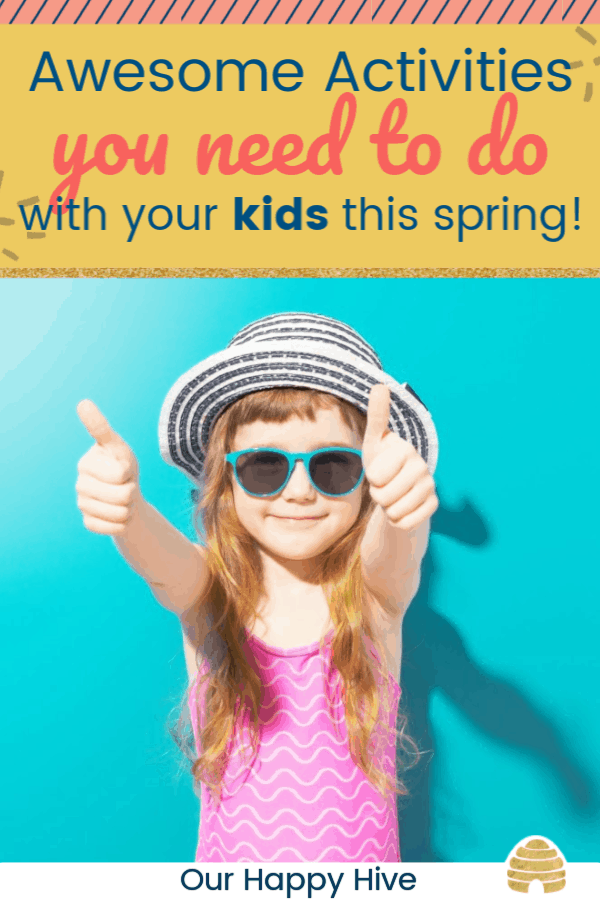girl in bathing suit and sunglasses give a thumbs up with text Awesome Activities you need to do with your kids this spring